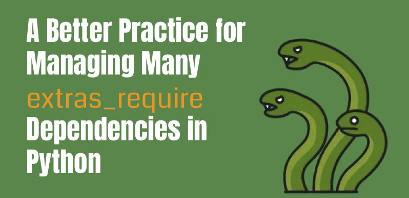 A Better Practice for Managing Many <code>extras_require</code> Dependencies in Python