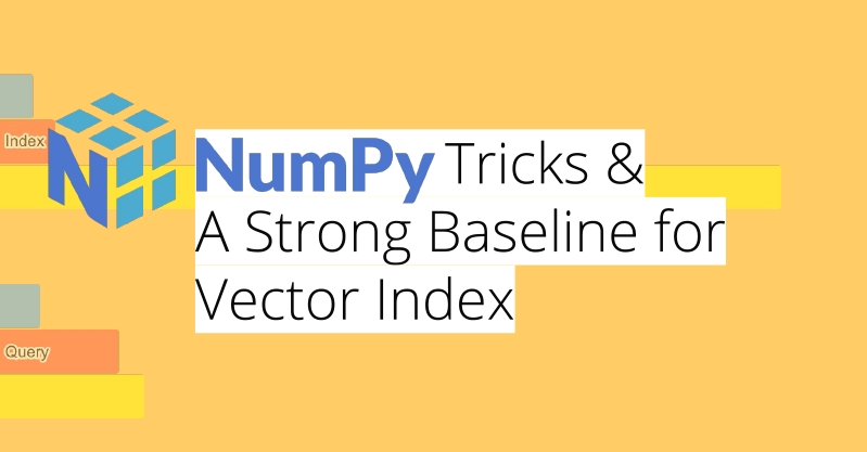 Numpy Tricks and A Strong Baseline for Vector Index