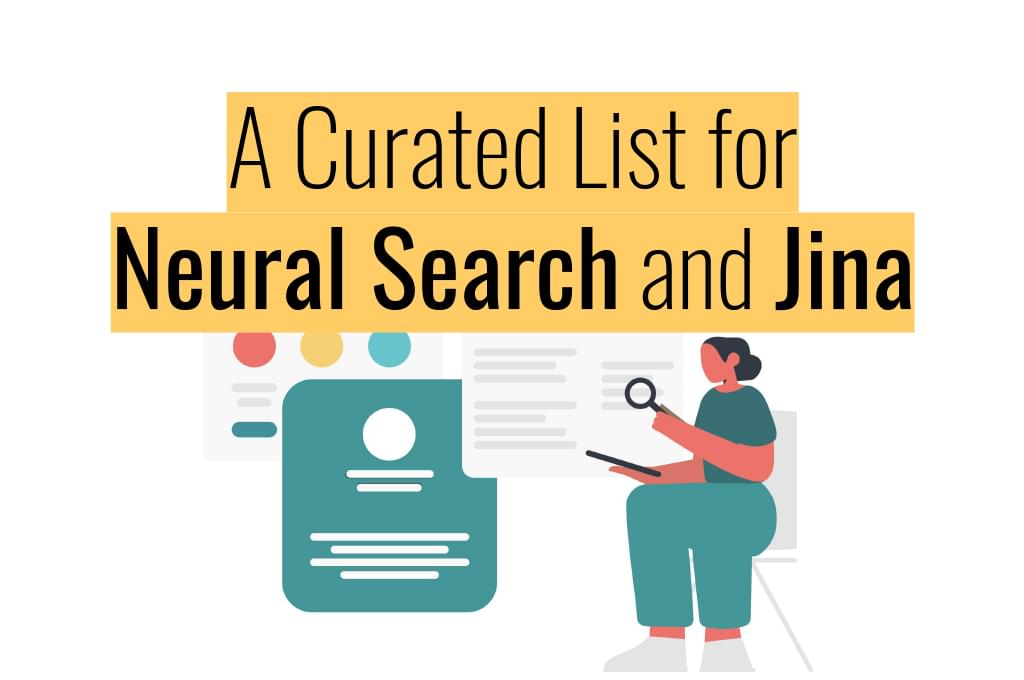 From Then to Now: a Curated List for Neural Search and Jina